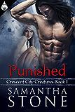 Punished (Crescent City Creatures Book 1)