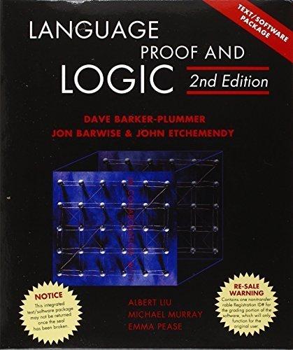 Language, Proof and Logic by David Barker-plummer (2011-10-07)