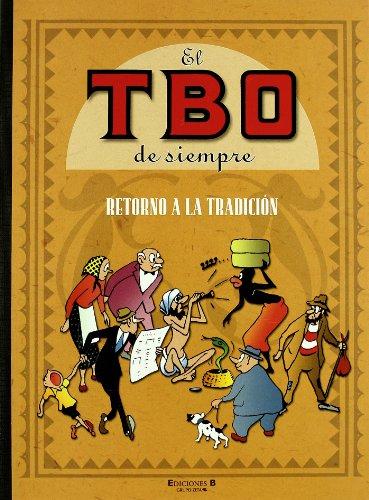 RETORNO A LA TRADICION: EL TBO DE SIEMPRE. VOLUMEN III (B CÓMIC)