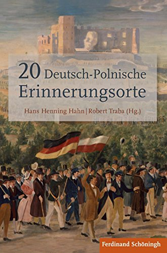 20 Deutsch-Polnische Erinnerungsorte (German Edition)
