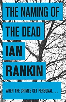 The Naming Of The Dead (Inspector Rebus Book 16) by [Rankin, Ian]