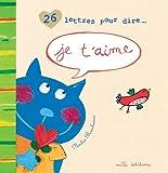 26 Lettres pour dire... Je t'aime
