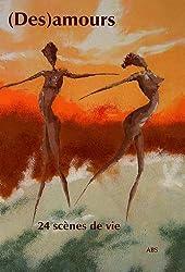 (Des)amours : 24 histoires d'amours et désamours
