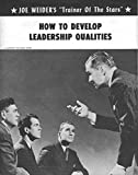 How To Develop Leadership Qualities (Joe Weider's