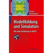 Modellbildung und Simulation: Mit Einer Einführung in ANSYS (German Edition)