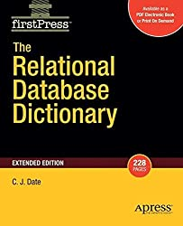 The Relational Database Dictionary, Extended Edition (FirstPress) by Christopher Date (2008-07-28)