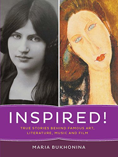 Inspired!: True Stories Behind Famous Art, Literature, Music, and Film by [Bukhonina, Maria]