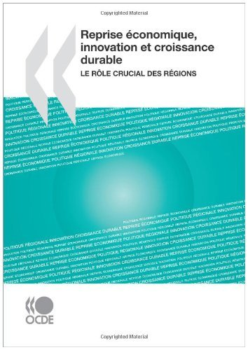 Reprise ??conomique, innovation et croissance durable : Le r???le crucial des r??gions: Edition 2009 by OECD Organisation for Economic Co-operation and Development (2010-08-25)