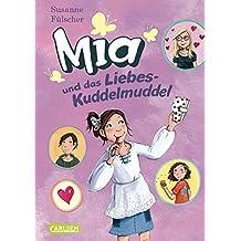 Mia 4: Mia und das Liebeskuddelmuddel