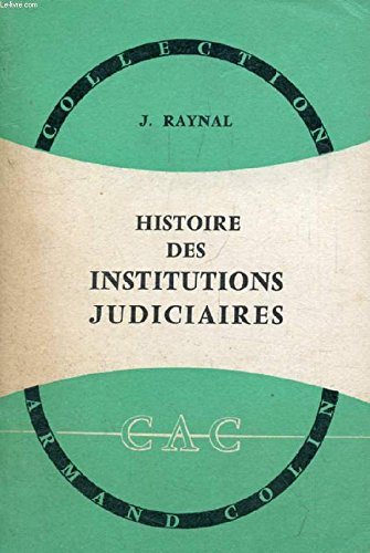 HISTOIRE DES INSTITUTIONS JUDICIAIRES