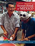 Hugo Ortega's Street Food of Mexico*****