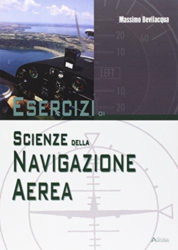 Esercizi di scienze della navigazione aerea. Per le Scuole superiori: Unico