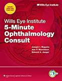 Wills Eye Institute 5-minute Ophthalmology Consult (5-minute Consult Series) (The 5-Minute Consult Series)