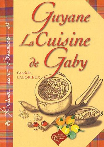 Guyane, la cuisine de Gaby par Gabriel Laborieux