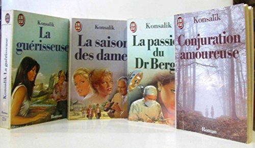 Lot de 4 livres: La guérisseuse, la saison des dames; la passion du Dr Bergh; Conjuration amoureuse