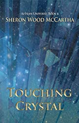 Touching Crystal (Alysian Universe Series Book 6)
