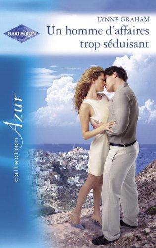Un homme d'affaires trop séduisant (Harlequin Azur) (French Edition)
