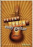 Feiert Jesus! easy guitar - Klaus (Hrsg.) Göttler