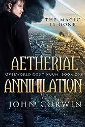 Aetherial Annihilation (Overworld Continuum Book 1) (English Edition)