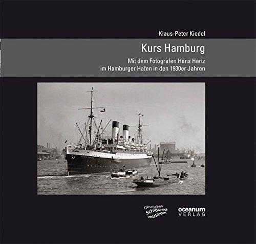 Kurs Hamburg: Mit dem Fotografen Hans Hartz im Hamburger Hafen in den 1930er Jahren. (Schifffahrt...