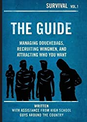 The Guide: Managing Douchebags, Recruiting Wingmen, and Attracting Who You Want (Survival) by Rosalind Wiseman (2014-03-24)