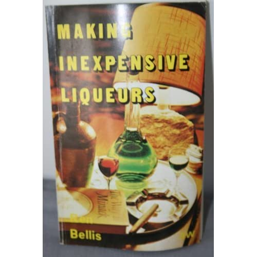 Making Inexpensive Liqueurs by Ren Bellis (1975-12-06)