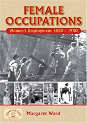 Female Occupations: Women's Employment From 1840 to 1950 (Local Dialect)