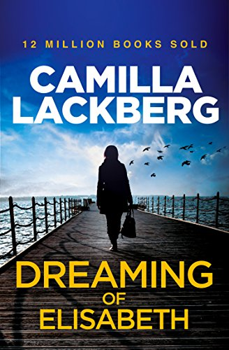 Dreaming of Elisabeth: A Short Story (English Edition) por Camilla Lackberg