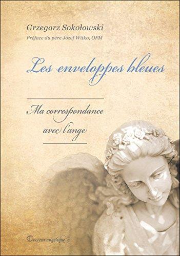 Les enveloppes bleues, ma correspondance avec l'ange