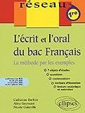 L'écrit et l'oral du bac Français. La méthode par les exemples