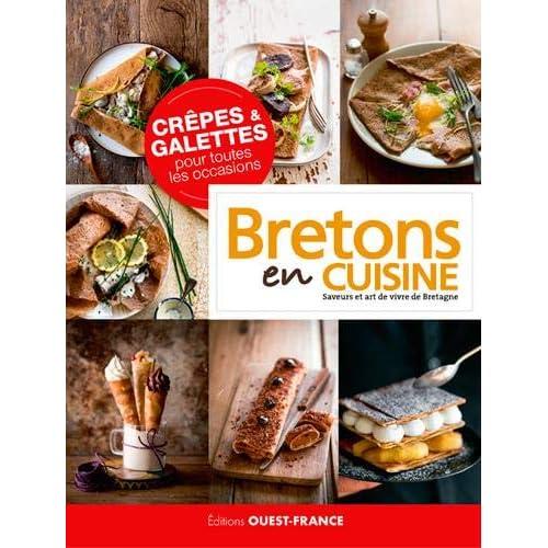 Crêpes & galettes pour toutes les occasions : Bretons en cuisine