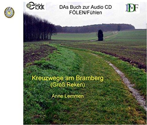 Kreuzwege am Bramberg: Ein bewegter Spaziergang in Groß Reken - Das Buch zur AUDIO (Usse Stem)