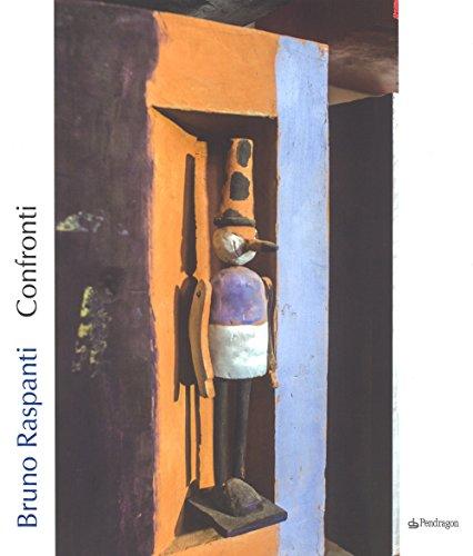 Bruno Raspanti. Confronti. Catalogo della mostra (Bologna, 6 maggio-1 ottobre 2017). Ediz. illustrata