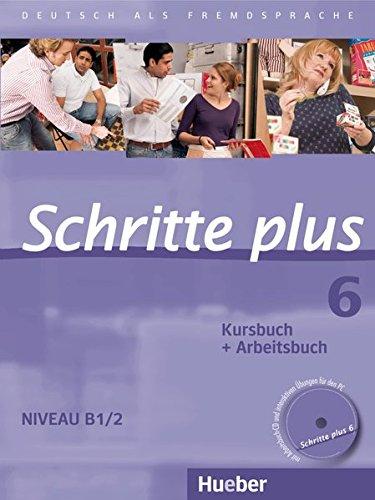 Schritte plus 6: Deutsch als Fremdsprache / Kursbuch + Arbeitsbuch mit Audio-CD zum Arbeitsbuch und interaktiven Übungen