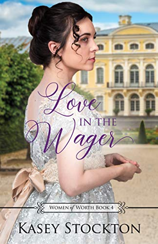 Love in the Wager: A Regency Romance (Women of Worth Book 4) (English Edition)