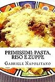 eBook Gratis da Scaricare Primissimi Pasta Riso e Zuppe (PDF,EPUB,MOBI) Online Italiano