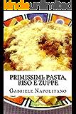 Primissimi: Pasta, Riso e Zuppe (Italian Edition)