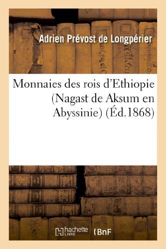 Monnaies des rois d'Ethiopie (Nagast de Aksum en Abyssinie) par Adrien Longpérier (Prévost de)