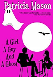 A Girl, A Guy and A Ghost: Humorous Romantic Suspense (English Edition)