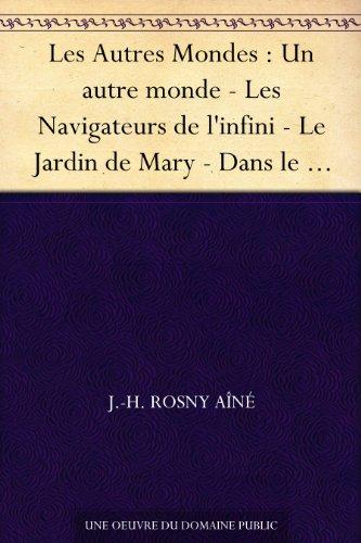 Couverture du livre Les Autres Mondes : Un autre monde - Les Navigateurs de l'infini - Le Jardin de Mary - Dans le monde des variants