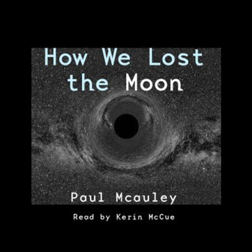How We Lost the Moon, A True Story by Frank W. Allen  Audiolibri