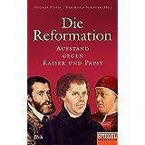 Die Reformation: Aufstand gegen Kaiser und Papst - Ein SPIEGEL-Buch