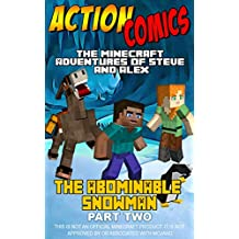 Action Comics: The Minecraft Adventures of Steve and Alex: The Abominable Snowman Part 2 (Minecraft Steve and Alex Adventures Book 8) (English Edition)
