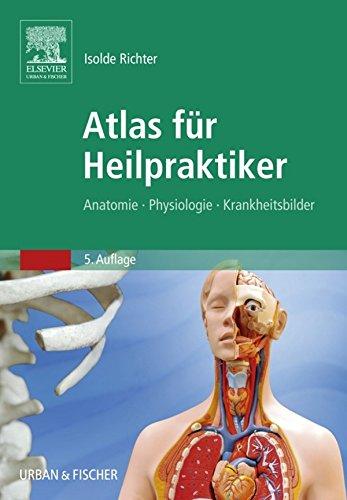 Atlas für Heilpraktiker: Anatomie - Physiologie - Krankheitsbilder ...