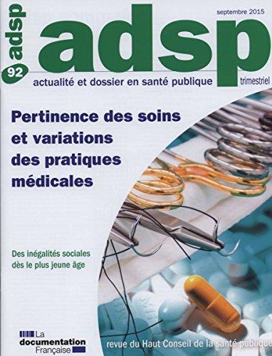 Actualité et dossier en santé publique n°92 : Pertinence des soins et variations des pratiques médicales
