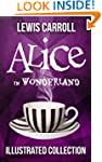 Alice in Wonderland: The Complete Col...