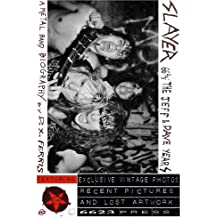 Slayer 66 2/3: The Jeff & Dave Years. A Metal Band Biography.: Including the Thrash Kings' Early Days, the Palladium Riot, the Seat Cushion Chaos Mosh Memorial, and More Scenes From the Abyss