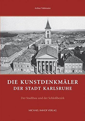 Die Kunstdenkmäler der Stadt Karlsruhe: Der Stadtbau und der Schlossbezirk