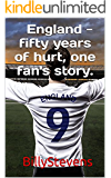 England - fifty years of hurt, one fan's story.