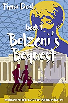 Belzoni's Bequest - Book 7 of Meredith Pink's Adventures in Egypt: A mystery of modern and ancient Egypt by [Deal, Fiona]